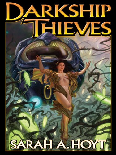 Darkship Thieves by Sarah Hoyt